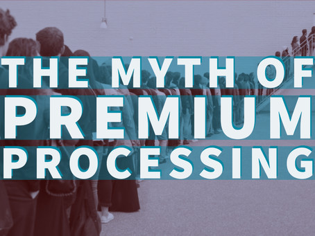 The Myth of Premium Processing