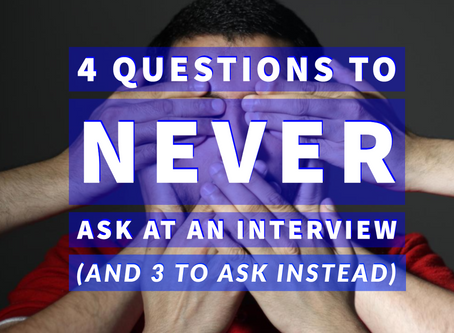 4 questions you should NEVER ask during an interview (+ 3 to ask instead)