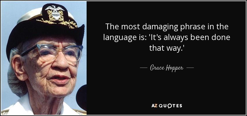 Admiral Grace Hopper a.k.a. Amazing Grace a.k.a. Grandma COBOL