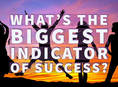 What's the biggest indicator of success?