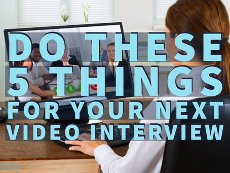 Do These 5 Things for Your Next Video Interview