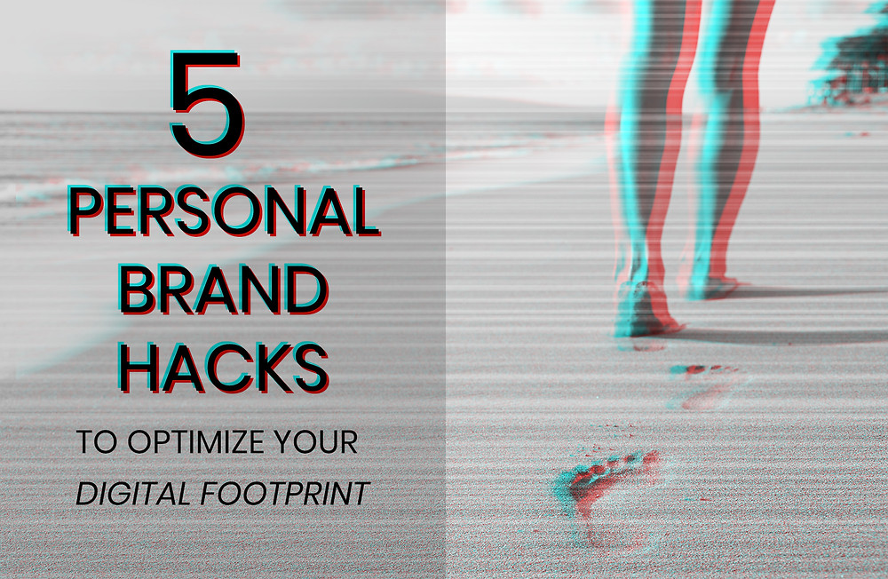 5 personal brand hacks to optimize your digital footprint - by matthew bardeleben