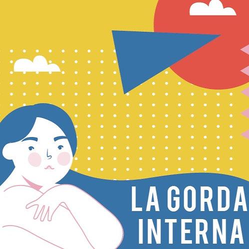 """E-BOOK """"LA GORDA INTERNA"""" + GRATIS la guía de Alimentación Intuitiva"""