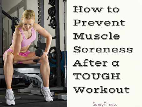 How To Prevent Muscle Soreness After Exercising