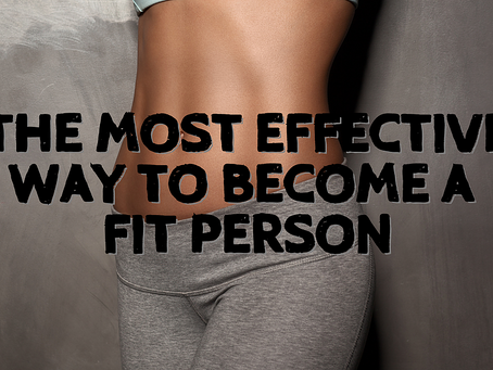 The Most Effective Way To Get Fit