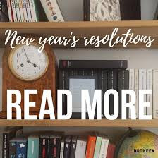 Read...New Year's Resolutions?