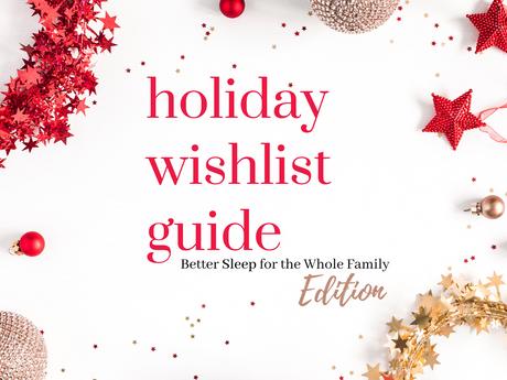 Holiday Wishlist Guide: Better Sleep for the Whole Family