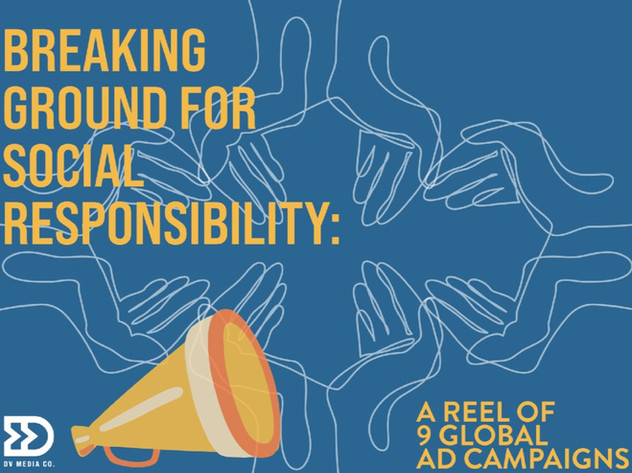 Breaking Ground for Social Responsibility: A Reel of 8 Global Ad Campaigns