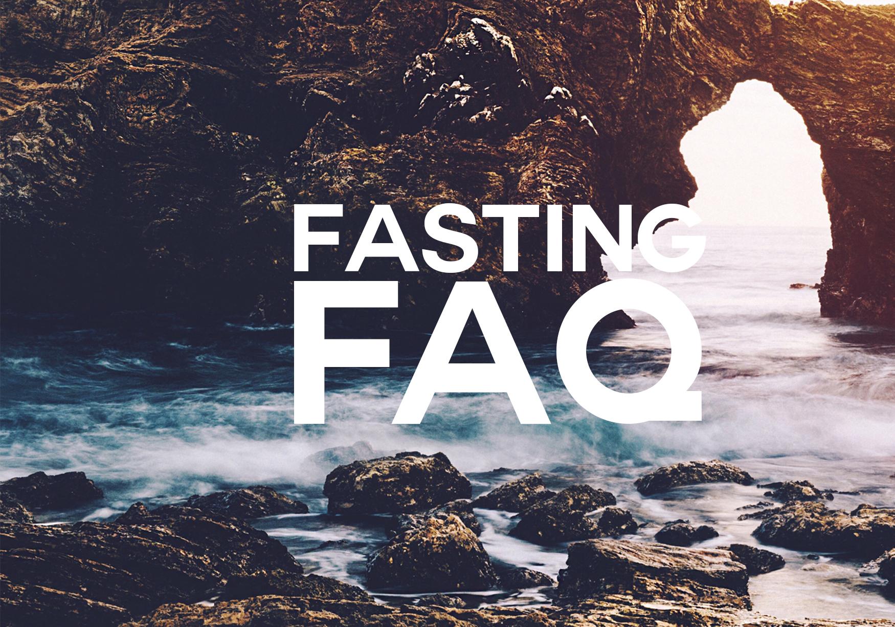 Fasting FAQ