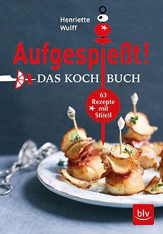 Aufgespießt_Kochbuch_Henriette Wulff.jpg