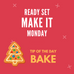Ready Set Make It Monday Tip: Bake
