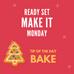 Ready Set Make It Monday Tip: Bake