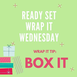 Ready Set Wrap It Wednesday: Box It Up