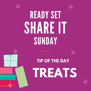 Ready Set Share It Tip: Treats
