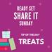 Ready Set Share It Tip: Treats