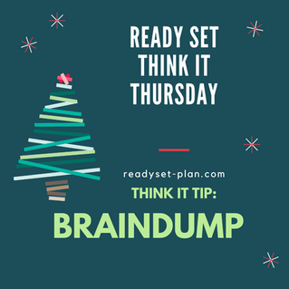 12/3 Think It Thursday Tip: Braindump