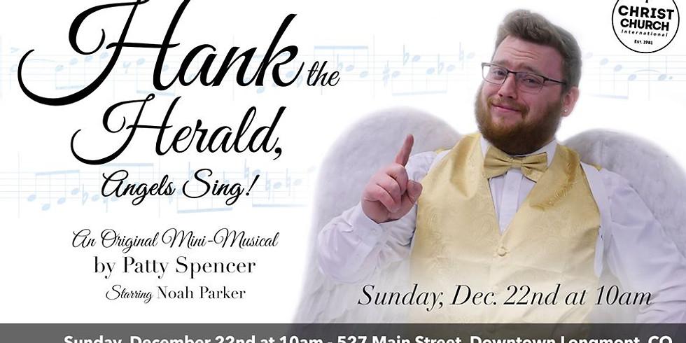 Hank the Herald, Angels Sing!