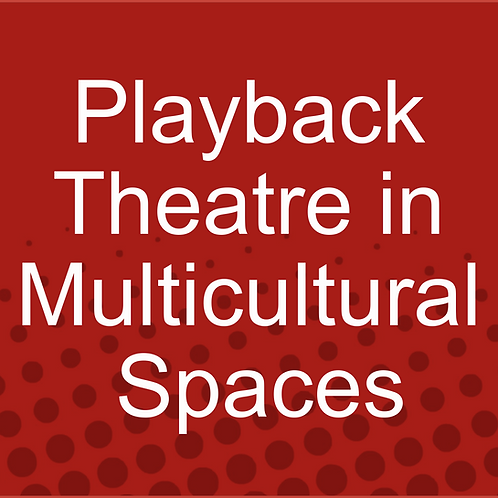 Reaching Across the Sea:  Playback Theatre in Multicultural Spaces