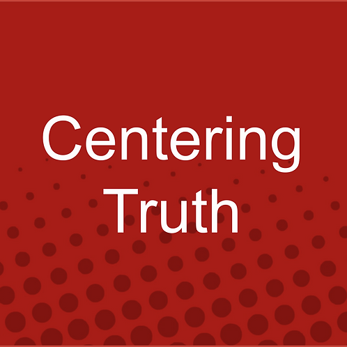 Centering Truth: Stories of Black, Indigenous, People of Color