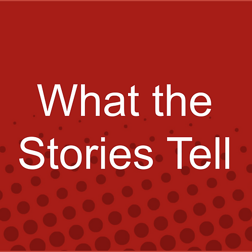 What the Stories Tell