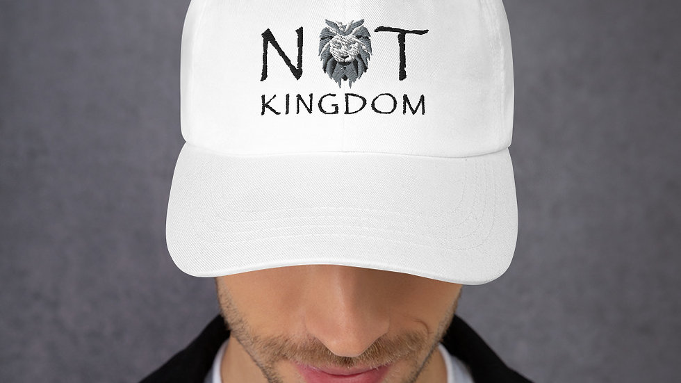 Not Kingdom Dad Hat