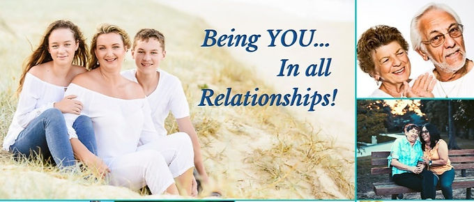 BEING YOU ... In All Relationships!