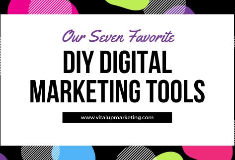 Top 7 Tools for DIY Marketing