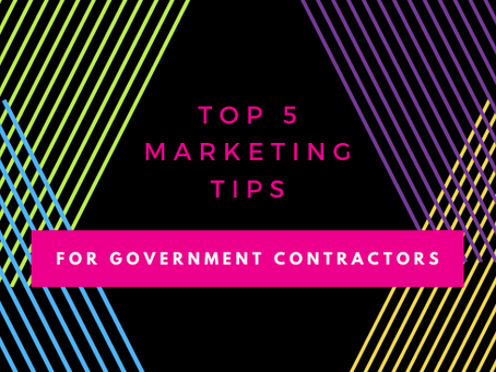 Top 5 Marketing Tips for Government Contractors
