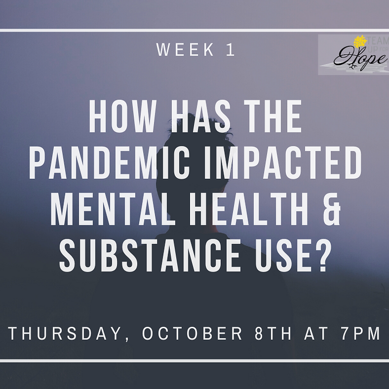 Week 1- How has the pandemic impacted mental health & substance use?