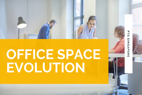 Office Space Evolution - PTS Singapore.png