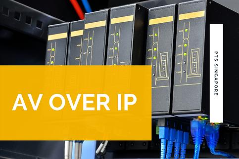 AV over IP - PTS Singapore.png