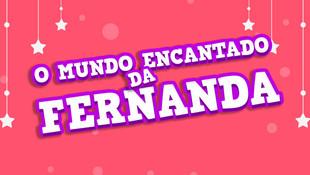 O Mundo Encantado da Fernanda