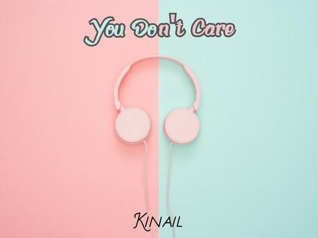 Kinail 「You Don't Care」配信開始決定