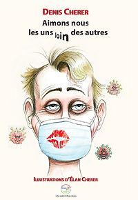 Denis Cherer, auteur, artiste, covid-19, covid, société, distanciation sociale, aimons-nous les uns loin des autres