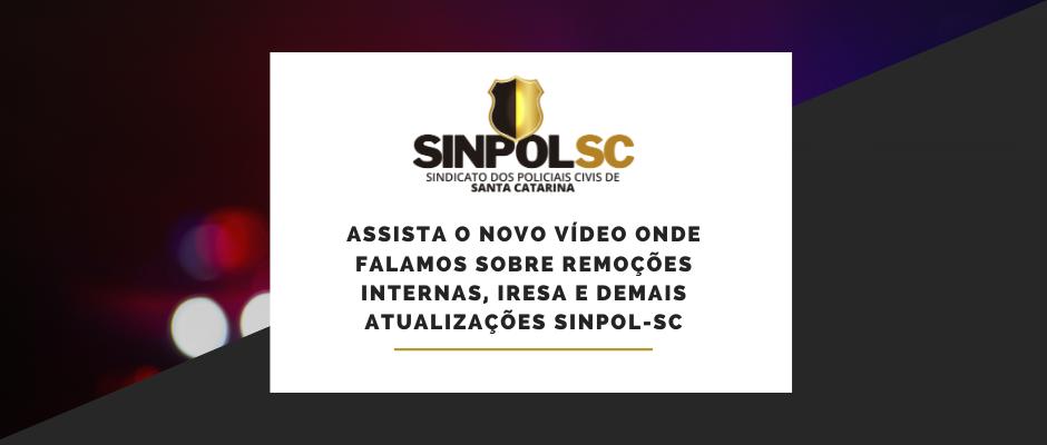 Remoções Internas, Iresa, e demais atualizações SINPOL-SC.