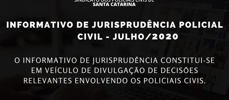 Informativo de Jurisprudência Policial Civil - Julho 2020