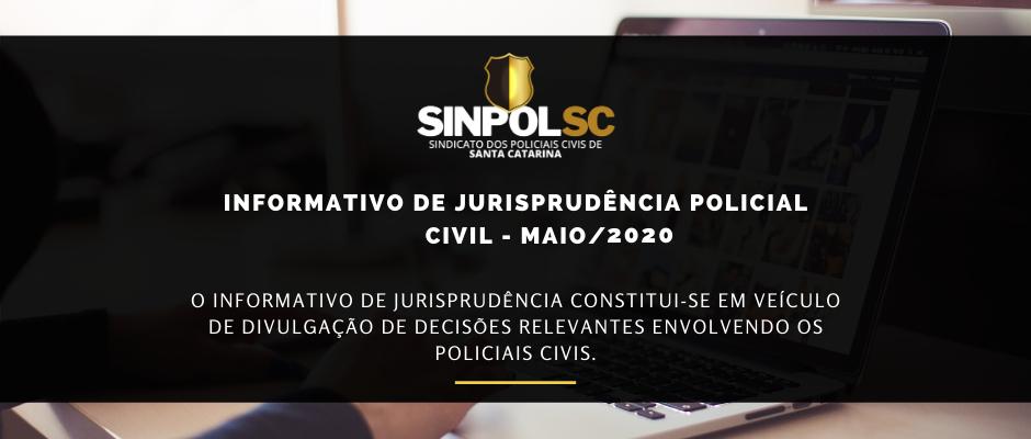Informativo de jurisprudência policial civil - Maio/2020