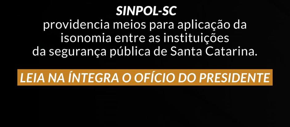 SINPOL-SC providencia meios para aplicação da isonomia entre as instituições da segurança pública