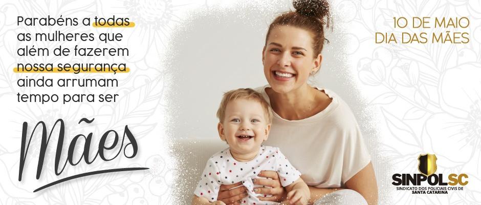 Neste Dia das Mães o SINPOL-SC parabeniza todas as mães do mundo!