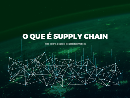 O que é Supply Chain?