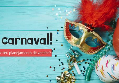 Você já fez seu planejamento de vendas para o carnaval?
