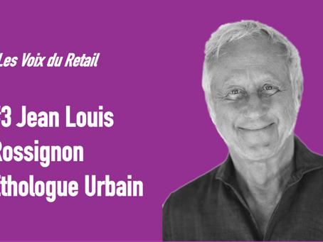 #3 Jean-Louis Rossignon, Ethologue Urbain