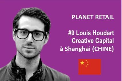 #9 Louis Houdart, fondateur de CreativeCapital à Shanghai pour PLANET RETAIL