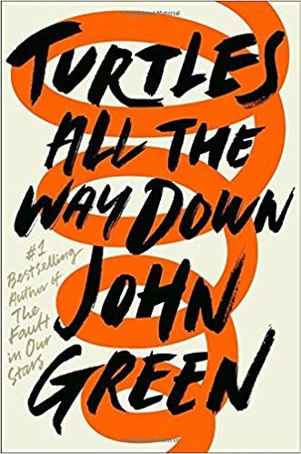 https://www.amazon.com/Turtles-All-Down-John-Green-ebook/dp/B072SSMC4H/ref=sr_1_2?ie=UTF8&qid=1517272971&sr=8-2&keywords=turtles+all+the+way+down