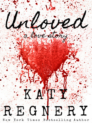 Unloved, by Katy Regnery