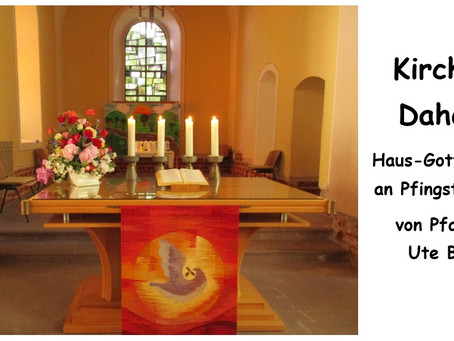 Kirche - Daheim (Pfingstsonntag)