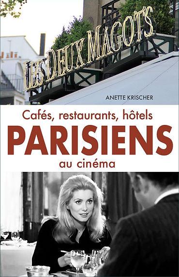 Cafés, restaurants, hôtels PARISIENS au cinéma, ISBN 978-3982020488