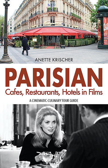 PARISIAN Cafés, Restaurants, Hotels in Films, ISBN 978-3982020464