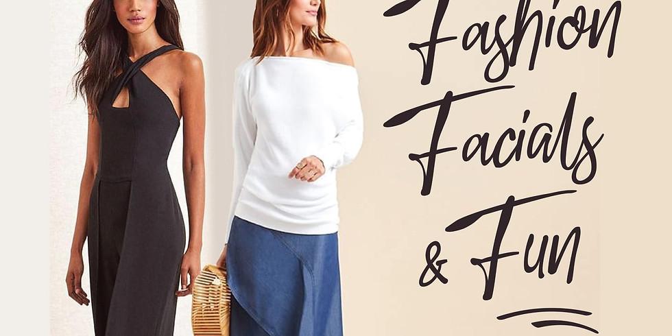 Fashion, Facials, and Fun