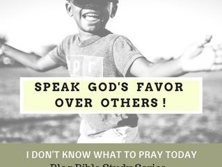Speak God's Favor Over Others